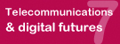 Telecommunications & Digital Futurs